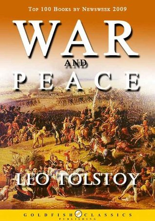 WAR AND PEACE - Top 100 Books by Newsweek2009 : Complete Classics Edition (Annotated)