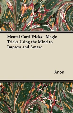Mental Card Tricks - Magic Tricks Using the Mind to Impress and Amaze