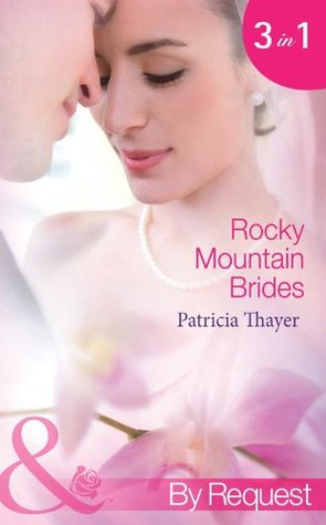 Rocky Mountain Brides: Raising the Rancher's Family / The Sheriff's Pregnant Wife / A Mother for the Tycoon's Child