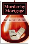Murder by Mortgage by Katherine Storm