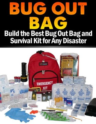 Survival Kit: Build a Perfect Bug Out Bag For Any Disaster