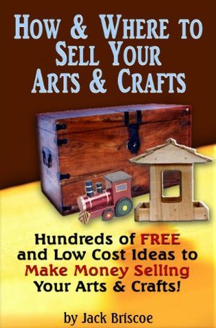 How & Where to Sell Your Arts & Crafts - Hunderes of FREE and Low Cost Ideas to Make Money Selling Your Arts & Crafts!
