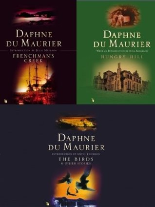 Daphne du Maurier Omnibus 1: Frenchman's Creek, The Birds and Other Stories, Hungry Hill