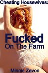Cheating Housewives: Fucked On The Farm