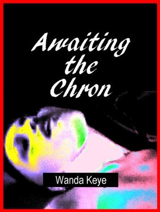 Awaiting the Chron: Slaves, Eros, and Conflict in a Dark Future/Erotic Science Fiction