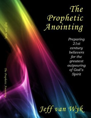 The Prophetic Anointing