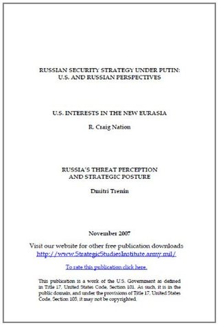 Russian Security Strategy under Putin: U.S. and Russian Perspectives
