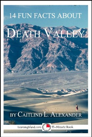 14 Fun Facts About Death Valley: A 15-Minute Book (15-Minute Books)