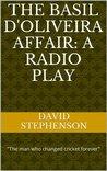 The Basil D'Oliveira Affair: A Radio Play