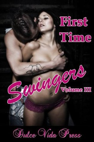 First Time Swinger Stories Volume 3