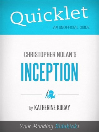 Quicklet on Inception by Christopher Nolan (Film Guide, Analysis, Review)