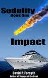 Impact (Sedulity Saga #1)