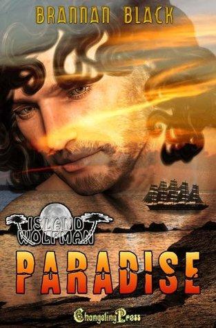 Flashback Friday Book Review:  Paradise (Island Wolfman #1) by Brannan Black