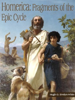 Homerica: Fragments of the Epic Cycle
