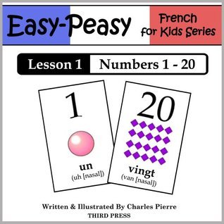 French Lesson 1: Numbers 1 to 20 (Easy-Peasy French for Kids Series)