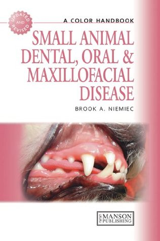 Small Animal Dental, Oral and Maxillofacial Disease (A Color Handbook)