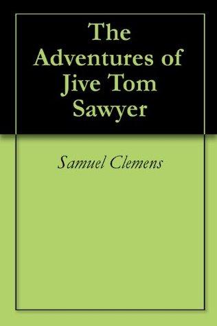 The Adventures of Jive Tom Sawyer