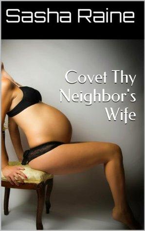 Covet Thy Neighbor's Wife
