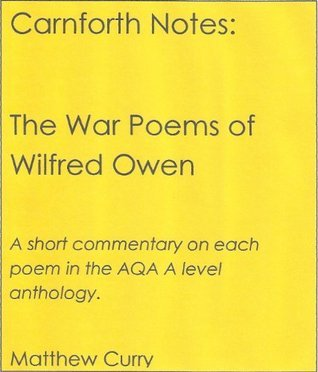 Carnforth Notes: The War Poems of Wilfred Owen