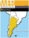 Strategic Posture Review: Argentina (World Politics Review Strategic Posture Reviews)