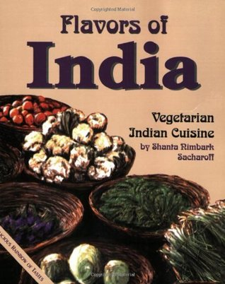 Flavors of india vegetarian indian cuisine by shanta nimbark sacharoff forumfinder Image collections