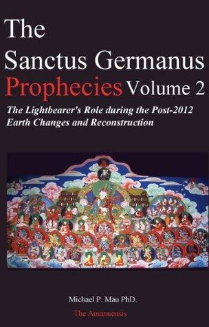 The Sanctus Germanus Prophecies Volume 2