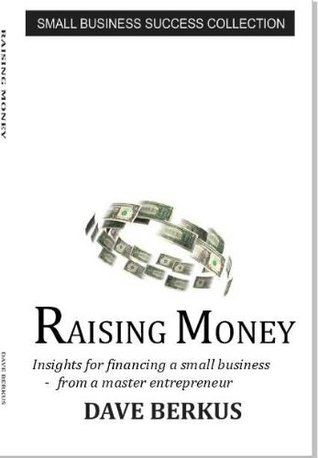 Raising Money (Small Business Success Collection)