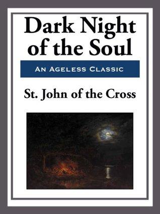 Dark Night of the Soul by Juan de la Cruz