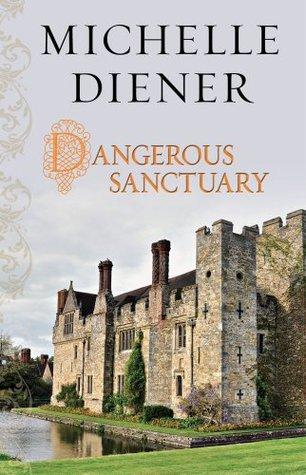 Ebook Dangerous Sanctuary by Michelle Diener read!