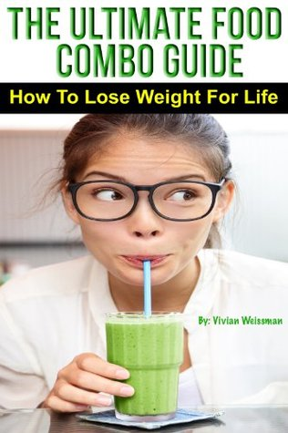 The Ultimate Food Combo Guide - How To Pair The Right Foods To Lose Weight For Life