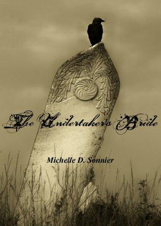 The Undertakers Bride - Michelle D. Sonnier