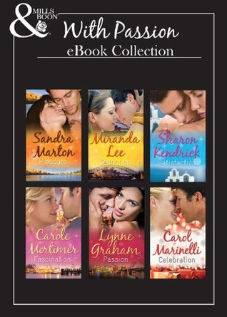 With Passion Collection: The Desert Sheikh's Captive Wife / The Greek Tycoon's Defiant Bride / The Italian Billionaire's ... / Hired: The Italian's Convenient Mistress
