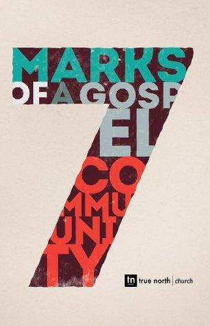 7 Marks of a Gospel Community