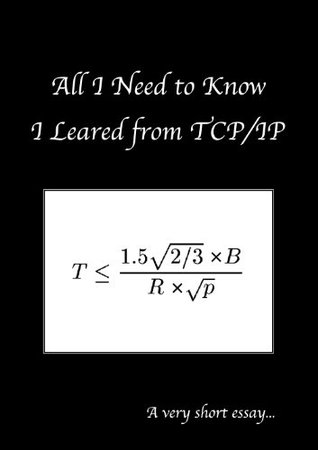 All I Really Need to Know I Learned from TCP/IP