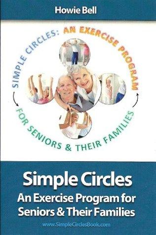 Simple Circles: An Exercise Program for Seniors Their Families