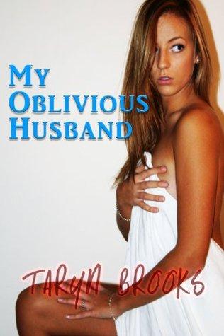 My Oblivious Husband