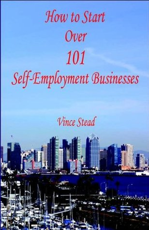 How to Start Over 101 Self Employment Businesses