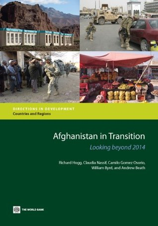 Afghanistan in Transition: Looking beyond 2014 (Directions in Development)