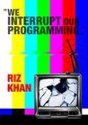 We Interrupt Our Programming...