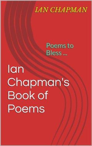 Ian Chapman's Book of Poems