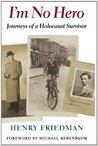 I'm No Hero: Journeys of a Holocaust Survivor (Samuel and Althea Stroum Book)