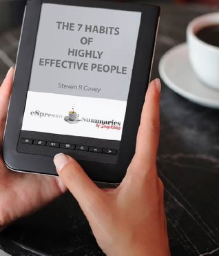 The 7 Habits of Highly Effective People: eSpresso Summary