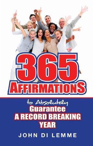 '365' Affirmations to *Absolutely* Guarantee a Record Breaking Year...
