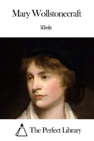 Works of Mary Wollstonecraft