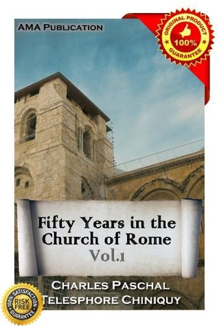 Fifty Years in the Church of Rome Vol.1