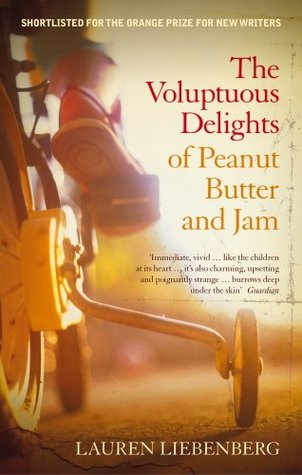 Ebook The Voluptuous Delights of Peanut Butter and Jam by Lauren Liebenberg PDF!