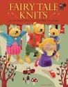 Fairy Tale Knits:...