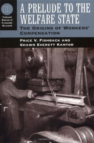 a-prelude-to-the-welfare-state-the-origins-of-workers-compensation