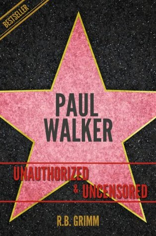 Paul Walker Unauthorized & Uncensored