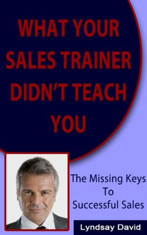 Why did my sales trainer not tell me this